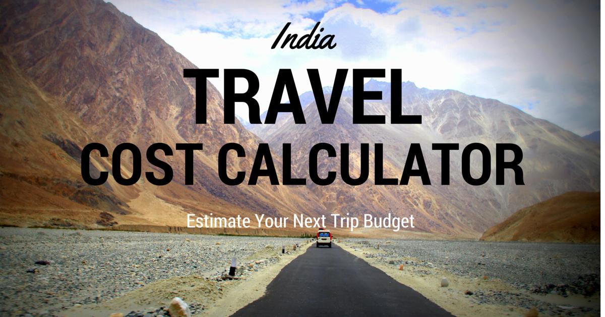 trip cost calculator estimate travel cost in india